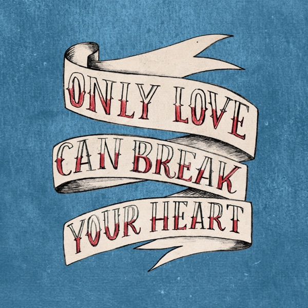 Only Love Can Break Your Heart - Single