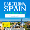 Passport to European Travel Guides - Barcelona, Spain: Travel Guide Book - A Comprehensive 5-Day Travel Guide to Barcelona, Spain & Unforgettable Spanish Travel: Best Travel Guides to Europe Series, Volume 10 (Unabridged)  artwork