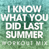 I Know What You Did Last Summer (Extended Workout Mix) - Power Music Workout
