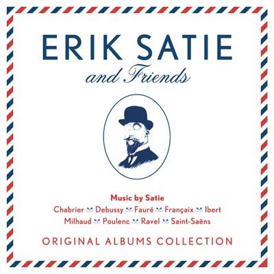 Erik Satie & Friends - Erik Satie