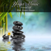 Yoga Music: Natural Self with Nature Sounds - Yoga Music