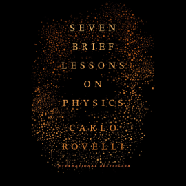 Seven Brief Lessons on Physics (Unabridged) audiobook