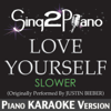 Sing2Piano - Love Yourself (Slower) [Originally Performed by Justin Bieber] [Piano Karaoke Version] artwork