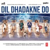 Dil Dhadakne Do Original Motion Picture Soundtrack EP