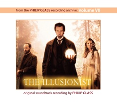 The Illusionist (From the Philip Glass Recording Archive, Vol. VII)