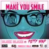 Make You Smile feat Fetty Wap Single