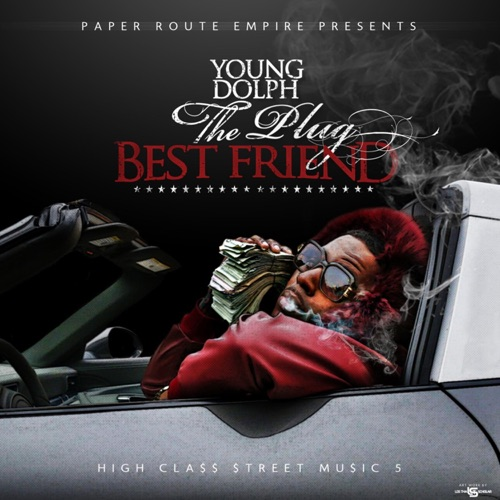 Young Dolph - High Class Street Music 5: The Plug Best Friend
