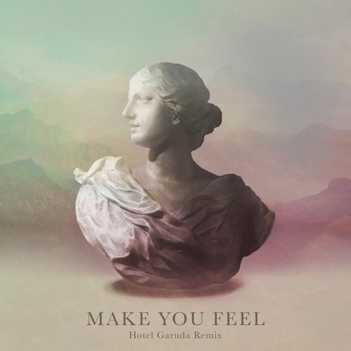 Alina Baraz & Galimatias - Make You Feel (Hotel Garuda Remix) - Single