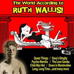 The World According to Ruth Wallis!