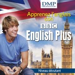 BBC English Plus. Cours d'anglais - niveau débutant