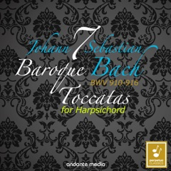 Bach: 7 Toccatas for Harpsichord BWV 910 - 916