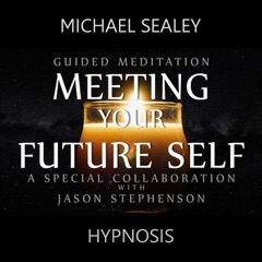 Guided Meditation for Meeting Your Future Self (feat. Jason Stephenson)