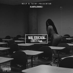 Nely & Tainy - Mal Educada feat. Luigi 21 Plus
