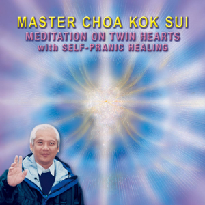 Master Choa Kok Sui - Meditation on Twin Hearts with Self-Pranic Healing