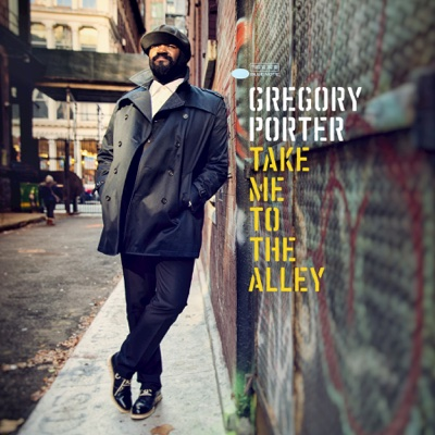 Take Me to the Alley - Gregory Porter album