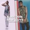 Raw Guys feat Pappy Kojo Ace Hood Single