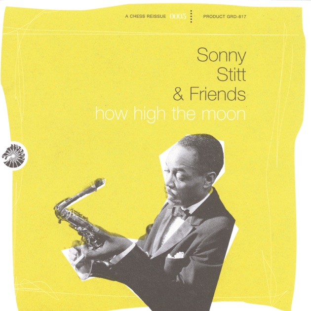 how high the moon by sonny stitt friends on apple music. Black Bedroom Furniture Sets. Home Design Ideas