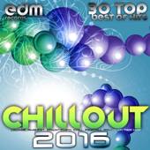 Chillout 2016 (Best of 30 Top Hits, Lounge, Ambient, Downtempo, Chill, Psychill, Psybient, Trip Hop)