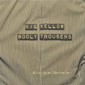 Big Yellow Wooly Trousers - My '57 Chevy's Dead