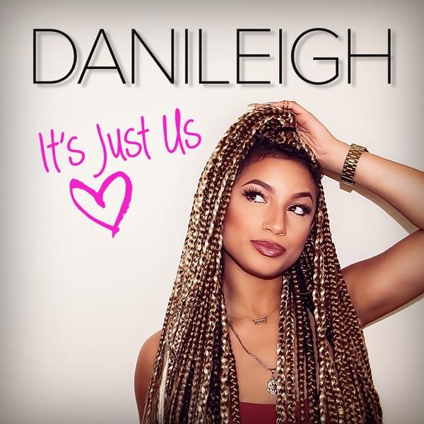 DaniLeigh - It's Just Us