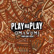 Play Na Play (feat. Angélique Kidjo) - Omawumi