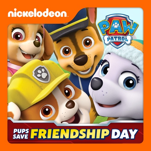 PAW Patrol, Pups Save Friendship Day poster