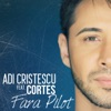 Fara pilot (feat. Cortes) - Single, Adi Cristescu