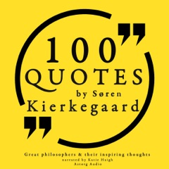 100 Quotes by Søren Kierkegaard: Great Philosophers and Their Inspiring Thoughts