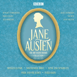 The Jane Austen BBC Radio Drama Collection: Six BBC Radio Full-Cast Dramatisations audiobook