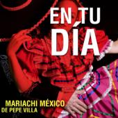 En Tu Día - Mariachi Mexico de Pepe Villa