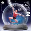 Christmas Modern Melodies 2: Inspirational Ballet Class Music - David Plumpton