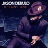 If It Ain't Love - Single, Jason Derulo