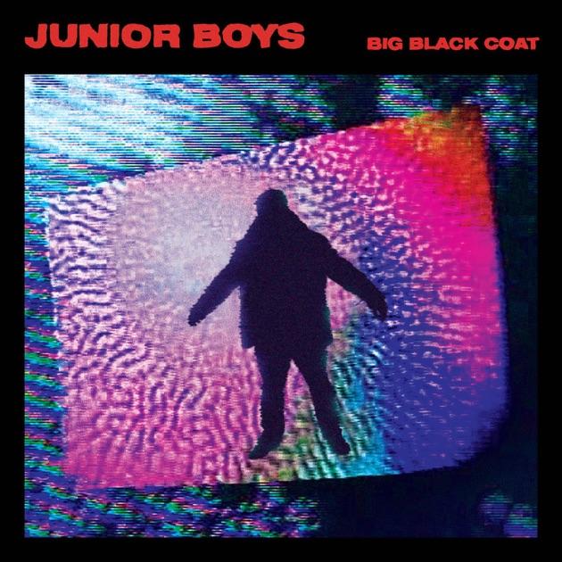 Big Black Coat by Junior Boys on Apple Music