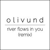 River Flows In You Remix Olivund