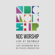 NDC Worship Live at Baywalk - NDC Worship - NDC Worship