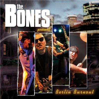 Berlin Burnout (Live) - The Bones
