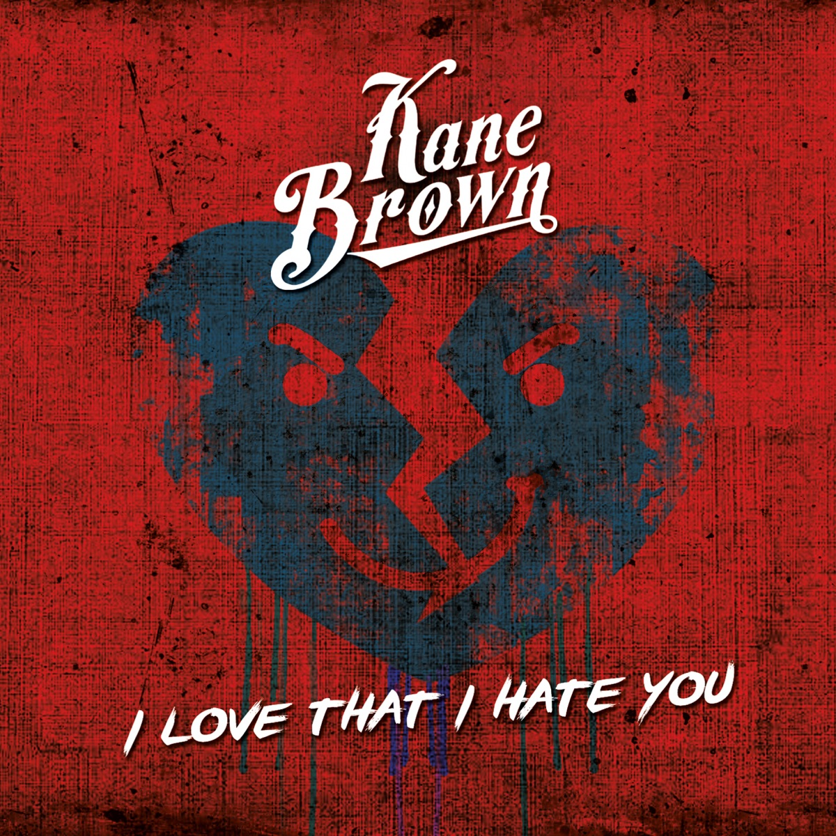 I Love That I Hate You - Single Kane Brown CD cover