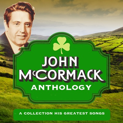 Anthology - A Collection of His Greatest Songs - John McCormack
