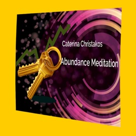 Abundance Meditation - EP by Caterina Christakos on Apple Music