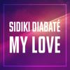 Sidiki Diabaté - My love artwork