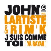J'suis comme toi (feat. Lartiste & Rim'K) [Ya Rayah]