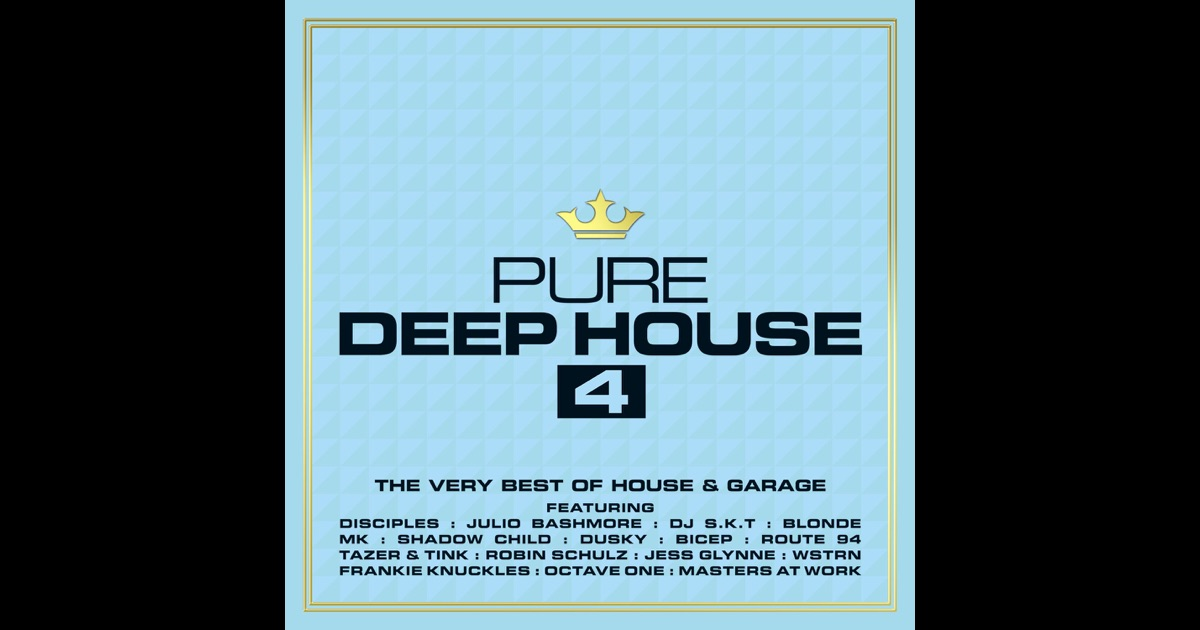 Pure deep house 4 the very best of house garage by for Best deep house music