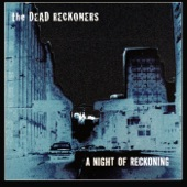 The Dead Reckoners - Workin' on It