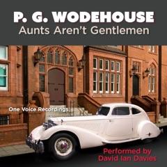 Aunts Aren't Gentlemen (Unabridged)