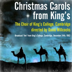 Christmas Carols from King's - The Choir of King's College, Cambridge directed by David Willcocks