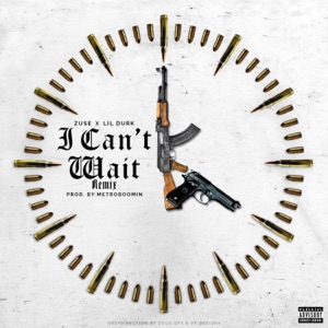 I Can't Wait (Remix) [feat. Lil Durk] - Single Mp3 Download