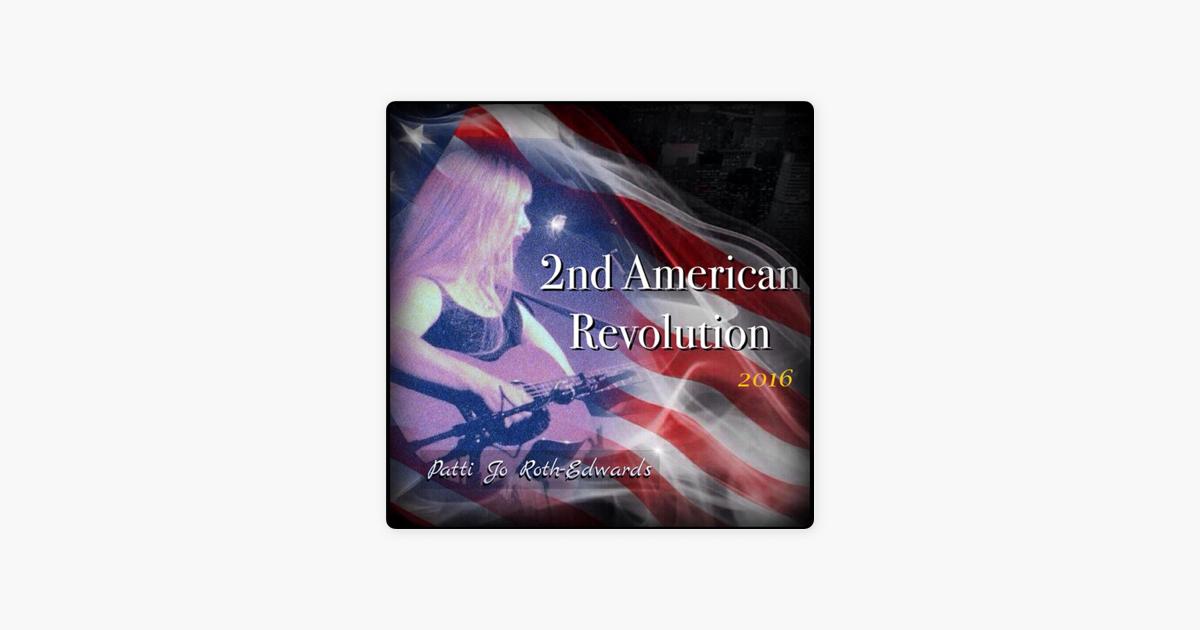 2nd American Revolution by Patti Jo Roth-Edwards