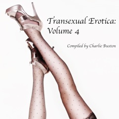 Transexual Erotica: Volume 4 (Unabridged)