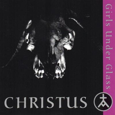 Christus - Girls Under Glass