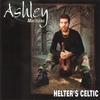 Helter's Celtic by Ashley MacIsaac on Apple Music